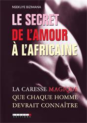 Le secret de l'amour a l'africaine