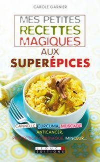 Mes petites recettes aux superepices