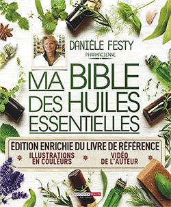 Ma bible des huiles essentielles (édition enrichie et illustrée)_c1