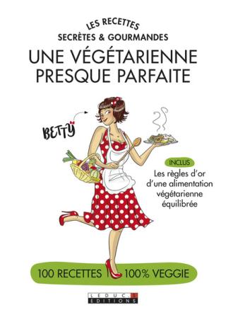 Une_vegetarienne_presque_parfaite_recettes_secretes_et_gourmandes__c1_large